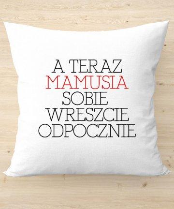 Poduszka Mamusia sobie teraz odpocznie