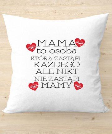 Poduszka Mama zastąpi każdego