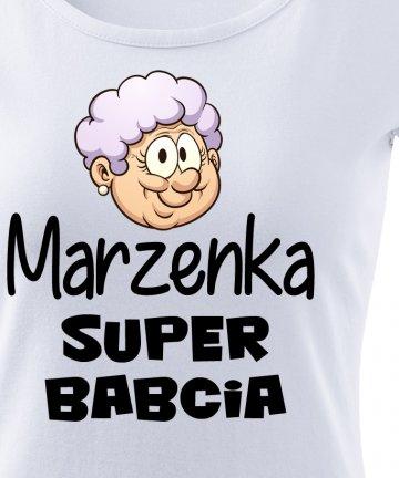 Koszulka dla SUPER BABCI z dowolnym imieniem