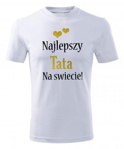 Koszulka Najlepszy TATA na świecie! DZIEŃ TATY, dzień ojca, prezent